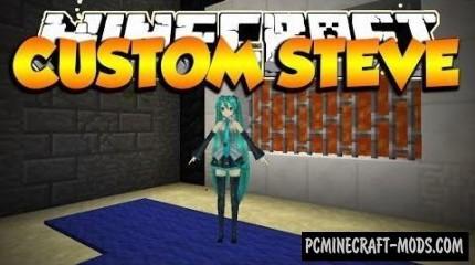 Custom Steve Mod For Minecraft 1.7.10, 1.7.2, 1.6.4