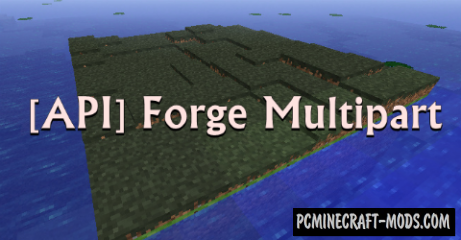 ForgeMultipart Mod For Minecraft 1.7.10, 1.7.2, 1.6.4