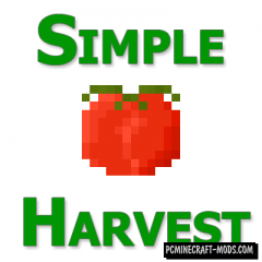Simple Harvest Mod For Minecraft 1.13.2, 1.12.2, 1.11.2, 1.10.2