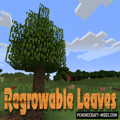 Regrowable Leaves Mod For Minecraft 1.12.2, 1.10.2, 1.7.10
