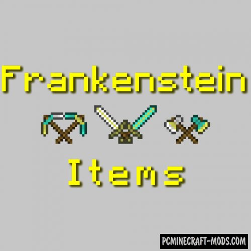 Frankenstein Items - Tools Mod For Minecraft 1.12.2, 1.10.2