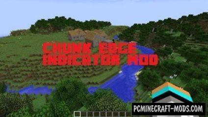 Chunk Edge Indicator Mod For Minecraft 1.12.2, 1.10.2, 1.9.4, 1.8.9