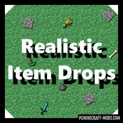Realistic Item Drops - Tweak Mod For Minecraft 1.12.2, 1.10.2