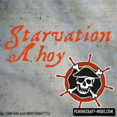 Starvation Ahoy Mod For Minecraft 1.11.2, 1.10.2, 1.9.4, 1.7.10