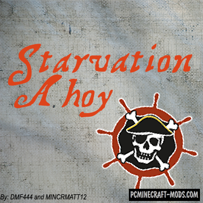 Starvation Ahoy - Food Tweak Mod For MC 1.12.2, 1.18.9, 1.7.10