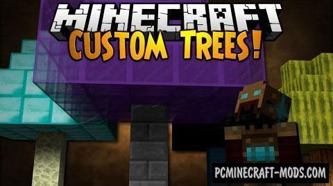 Custom Trees Mod For Minecraft 1.7.10