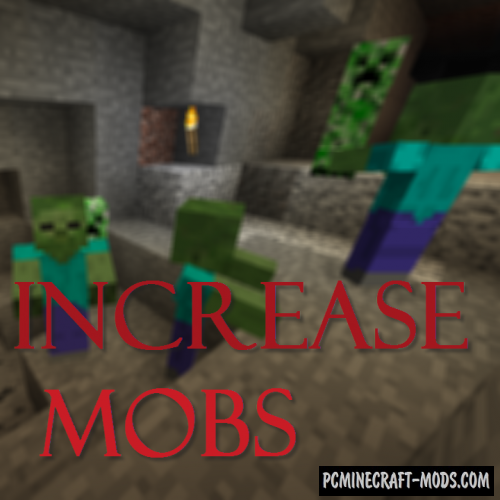 IncreaseMobs - Tweak Mod For Minecraft 1.12.2, 1.10.2, 1.7.10