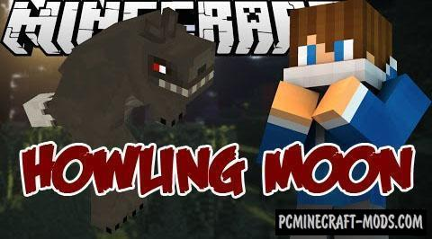 Howling Moon Mod For Minecraft 1.12.2, 1.11.2, 1.10.2, 1.7.10