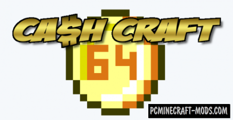 Cash Craft Mod For Minecraft 1.12.2, 1.10.2, 1.8.9, 1.7.10