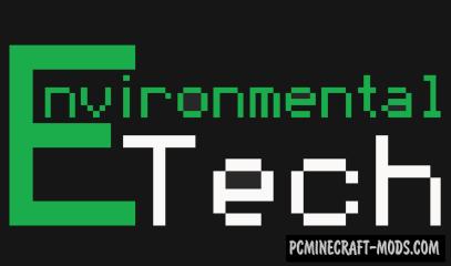 Environmental Tech Mod For Minecraft 1.12.2, 1.11.2, 1.10.2, 1.9.4