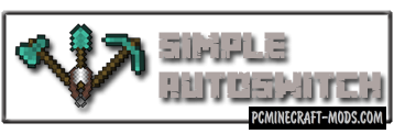 SimpleAutoSwitch Mod For Minecraft 1.11.2, 1.10.2