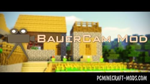 BauerCam Mod For Minecraft 1.12.2, 1.11.2, 1.10.2, 1.9.4