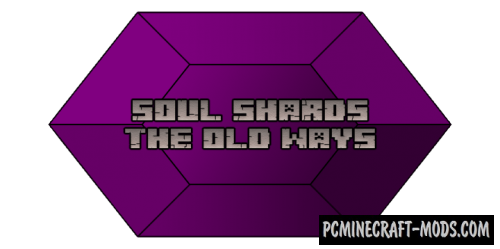 Soul Shards: The Old Ways Mod For Minecraft 1.12.2, 1.11.2, 1.10.2, 1.9.4
