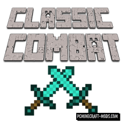 Classic Combat Mod For Minecraft 1.13.2, 1.12.2, 1.11, 1.10.2