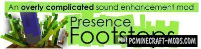 Presence Footsteps - Sound Shaders Mod MC 1.16.5, 1.16.4