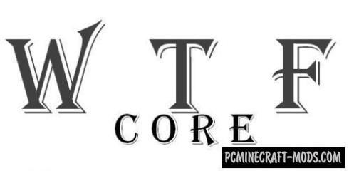 WTFCore Mod For Minecraft 1.7.10