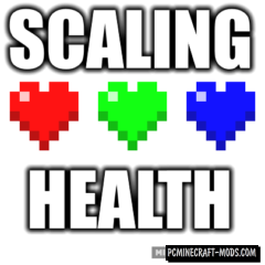 Scaling Health - Tweak Mod Minecraft 1.16.5, 1.16.4, 1.12.2