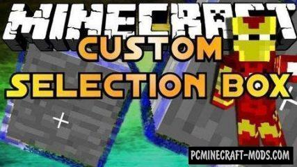 Custom Selection Box Mod For Minecraft 1.13.2, 1.8, 1.7.10, 1.6.4