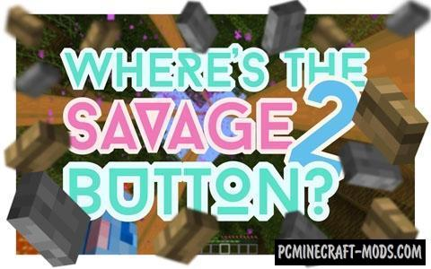 Where's the Savage Button? 2 - Finding Map MC