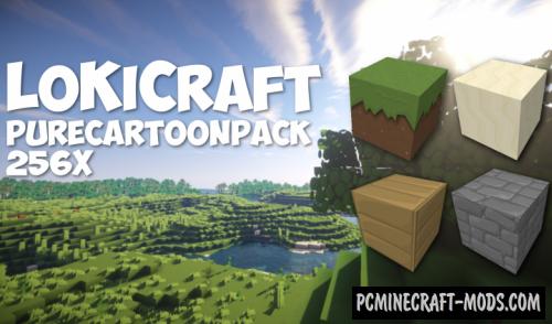 LoKiCraft PureCartoon 256x Texture Pack 1.10.2, 1.9.4, 1.8.9