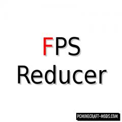 FPS Reducer Mod For Minecraft 1.13.2, 1.12.2, 1.11.2, 1.10.2