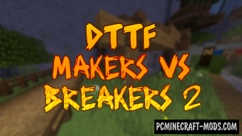 DTTF: Maker vs Breaker 2 Map For Minecraft