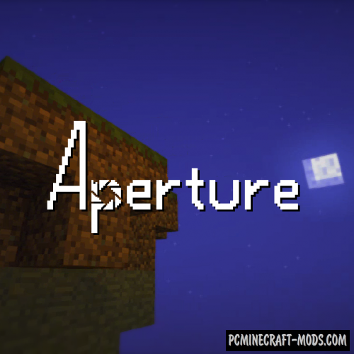 Aperture Mod For Minecraft 1.12.2, 1.11.2, 1.10.2