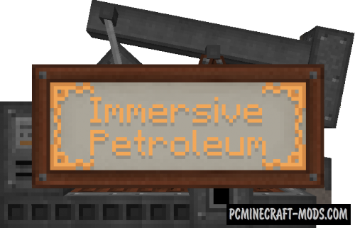 Immersive Petroleum - Tech Mod For Minecraft 1.16.5, 1.12.2
