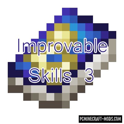 Improvable Skills 3 Mod For Minecraft 1.12.2, 1.11.2, 1.10.2