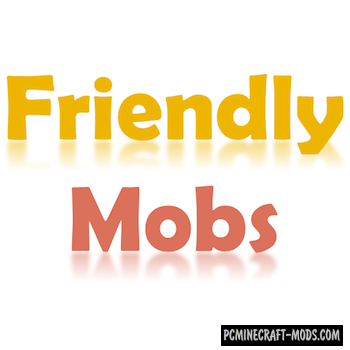 FriendlyMobs Mod For Minecraft 1.12.2, 1.11.2, 1.10.2, 1.7.10