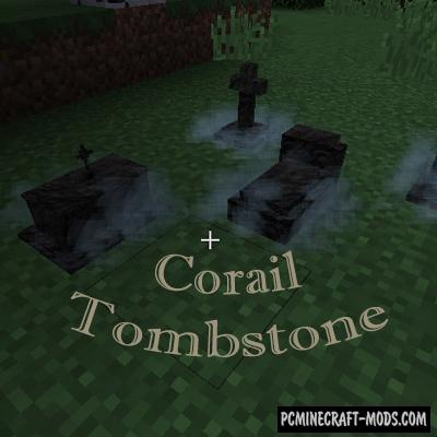 Corail Tombstone Mod For Minecraft 1.14.2, 1.13,2, 1.12.2, 1.11.2