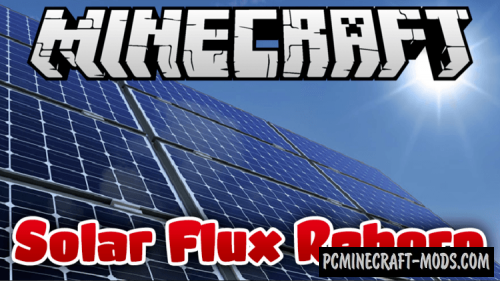 Solar Flux Reborn - Tech Mod For Minecraft 1.15.2, 1.14.4