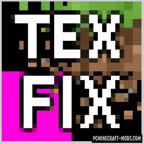 TexFix Mod For Minecraft 1.12.2, 1.11.2, 1.10.2, 1.8.9