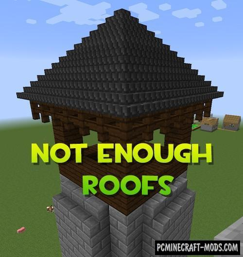 Not Enough Roofs Mod For Minecraft 1.12.2