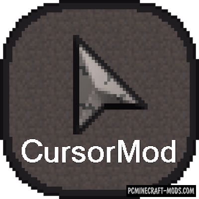 Cursor Mod For Minecraft 1.12.2, 1.11.2, 1.10.2, 1.7.10
