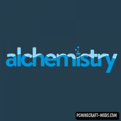 Alchemistry - Technology Mod For Minecraft 1.15.2, 1.14.4, 1.12.2