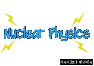 Nuclear Physics Mod For Minecraft 1.12.2, 1.11.2, 1.10.2