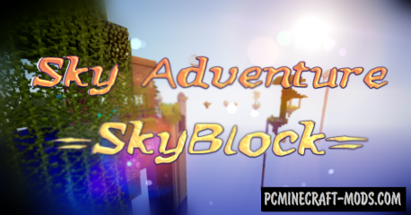 Sky Adventure - SkyBlock Map For Minecraft