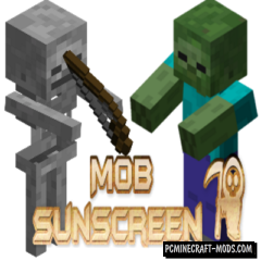 Mob Sunscreen - Tweak Mod For Minecraft 1.16.5, 1.14.4, 1.12.2