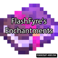 FlashFyre's Enchantments - Magic Mod For Minecraft 1.14.4