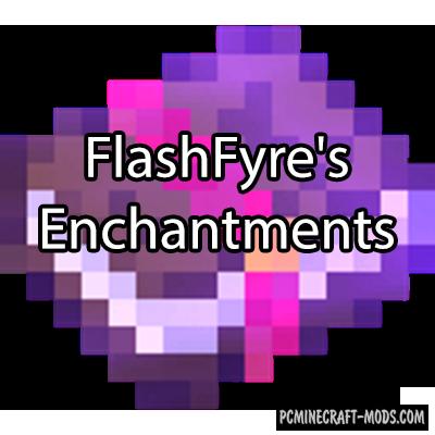 FlashFyre's Enchantments Mod For Minecraft 1.12.2