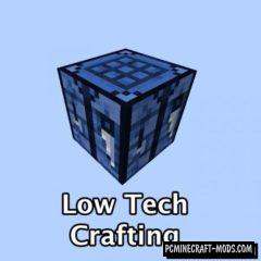 Low Tech Crafting - Block Mod For Minecraft 1.16.5, 1.14.4