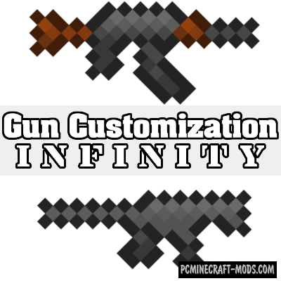 Gun Customization: Infinity Mod For Minecraft 1.12.2