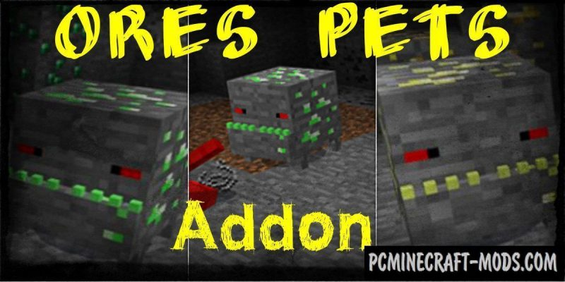 Ores Pets Addon For Minecraft PE Beta 1.11, 1.10, 1.9.0