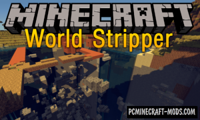 World Stripper - Editor Mod For Minecraft 1.14.4, 1.13.2, 1.12.2