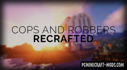 Cops N' Robbers: ReCrafted Map For Minecraft