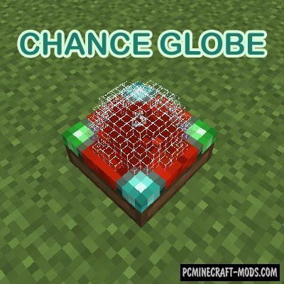 Chance Globe - Block Mod For Minecraft 1.17.1, 1.16.5, 1.12.2