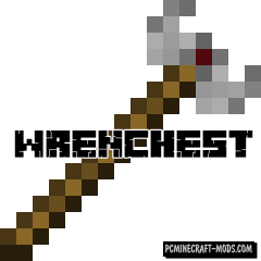 Wrenchest - Tweak Mod For Minecraft 1.16.5, 1.16.4, 1.14.4
