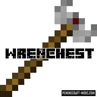Wrenchest - Tweak Mod For Minecraft 1.16.4, 1.15.2, 1.14.4