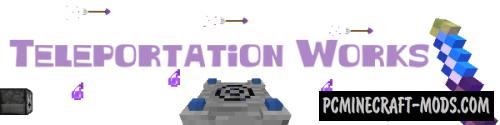Teleportation Works - TP Magic Mod For Minecraft 1.12.2